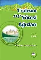 Trabzon ve Yoresi Agizlari Cilt: 1-2-3; Tarih - Etnik Yapi - Dil Incelemesi