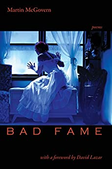 Bad Fame - Poems by [McGovern, Martin]