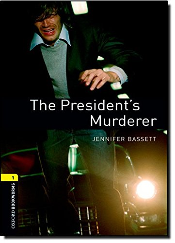 The President's Murderer (Oxford Bookworms Library)の詳細を見る