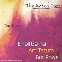 Art of Jazz: The Piano by Errol Garner & Bud Powell