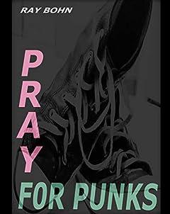 Pray For Punks (English Edition)