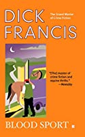 Blood Sport (A Dick Francis Novel)