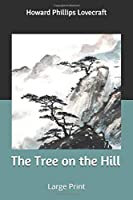 The Tree on the Hill: Large Print