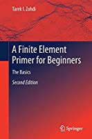 A Finite Element Primer for Beginners: The Basics