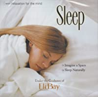 Relaxation For The Mind: Sleep by Eli Bay
