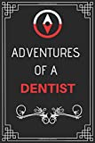 Adventures of A Dentist: Perfect Gift Who Love Adventure (100 Pages, Design Notebook, 6 x 9) (Cool Idea Notebooks) Paperback