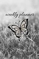 Weekly Planner: Beautiful grayscale butterfly in a field. 6x9 soft cover weekly planner. Nature and animals