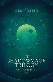 The Shadowmage Trilogy (Twilight of Kerberos) by [Sprange, Matthew]