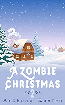 A Zombie Christmas 2 (The Mike Beem Chronicles) by [Renfro, Anthony]