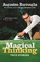 Magical Thinking by Augusten Burroughs(1905-07-04)