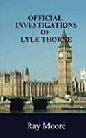 Official Investigations of Lyle Thorne: Mysteries from the Golden Age of Detection (The Reverend Lyle Thorne) (Volume 7) [並行輸入品]