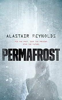 [Reynolds, Alastair]のPermafrost (English Edition)
