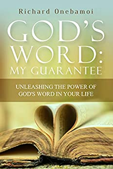 God's Word My Guarantee: Unleashing The Power of God's Word In Your Life by [ONEBAMOI, RICHARD]