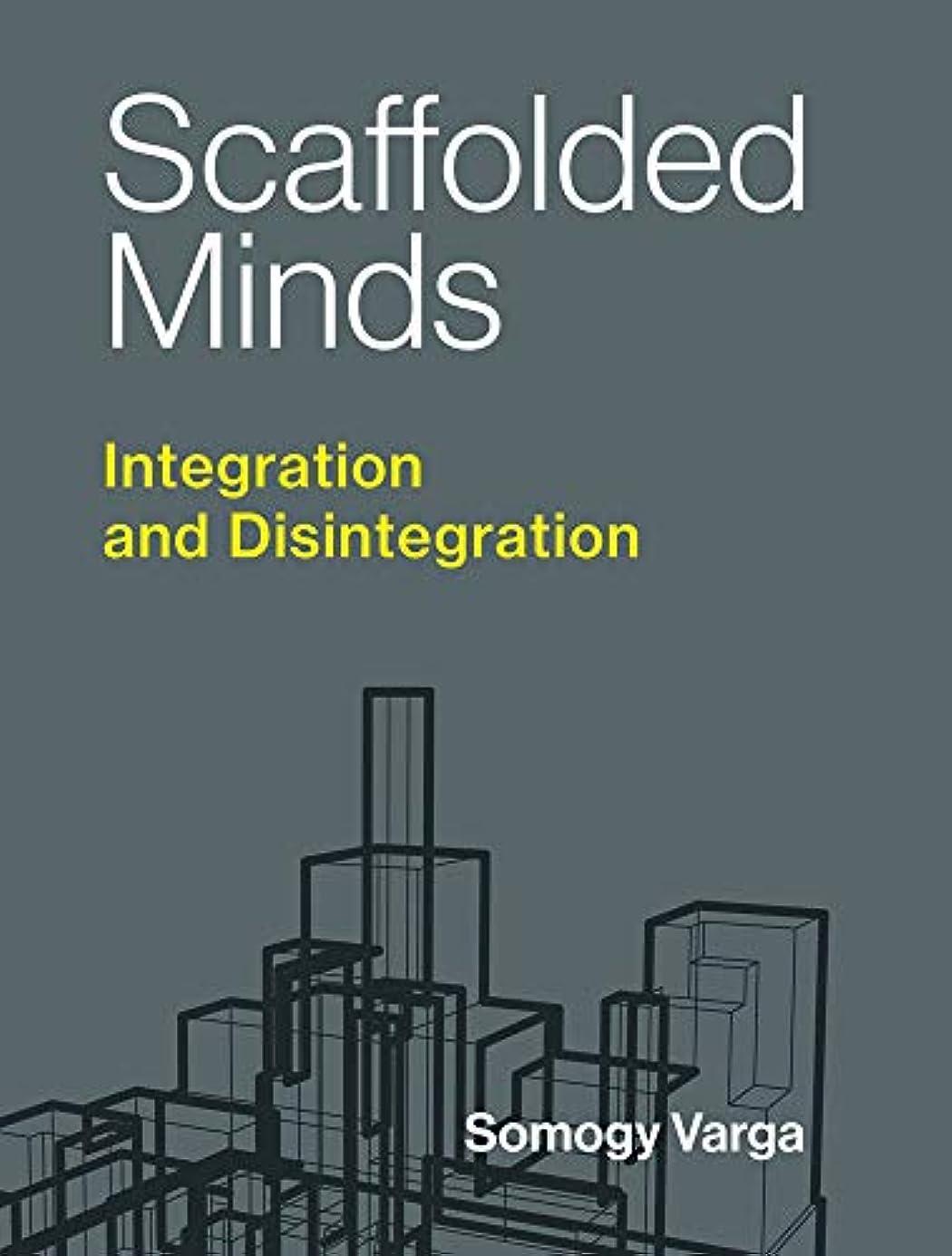 しょっぱい死傷者ソーダ水Scaffolded Minds: Integration and Disintegration (Philosophical Psychopathology)