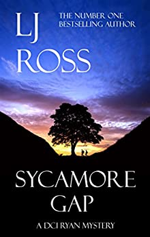 Sycamore Gap: A DCI Ryan Mystery (The DCI Ryan Mysteries Book 2) by [Ross, LJ]
