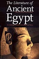 The Literature of Ancient Egypt: An Anthology of Stories, Instructions, and Poetry, New Edition