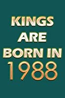Kings Are Born In 1988 Notebook: Lined Notebook/Journal Gift 120 Pages, 6x9 Soft Cover, Matte Finish, Green  Cover