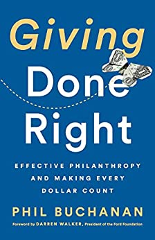 Giving Done Right: Effective Philanthropy and Making Every Dollar Count by [Buchanan, Phil]