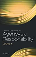 Oxford Studies in Agency and Responsibility
