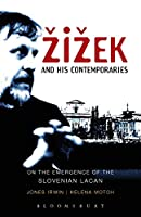 Zizek and His Contemporaries: The Emergence of Slovenian Lacan