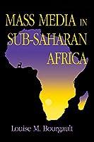 Mass Media in Sub-Saharan Africa