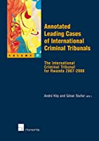 Annotated Leading Cases of International Criminal Tribunals: The International Criminal Tribunal for Rwanda 2007-2008
