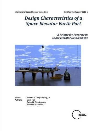 Design Characteristics of a Space Elevator Earth Port
