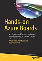 Hands-on Azure Boards: Configuring and Customizing Process Workflows in Azure DevOps Services