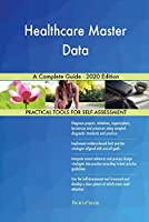 Healthcare Master Data A Complete Guide - 2020 Edition