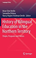 History of Bilingual Education in the Northern Territory: People, Programs and Policies (Language Policy)