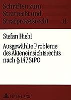 Ausgewaehlte Probleme Des Akteneinsichtsrechts Nach 147 Stpo (Schriften Zum Strafrecht Und Strafprozessrecht)