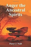 Anger the Ancestral Spirits