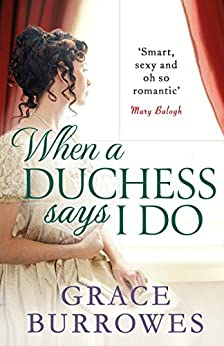 When a Duchess Says I Do (Rogues to Riches Book 2) by [Burrowes, Grace]