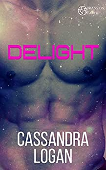 Delight: A SciFi Alien Romance (Nians on Earth Book 3) by [Logan, Cassandra]