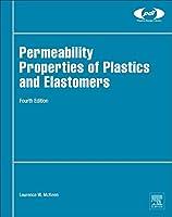 Permeability Properties of Plastics and Elastomers, Fourth Edition (Plastics Design Library)