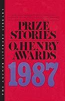 Prize Stories 1987 (O. Henry Prize Stories)