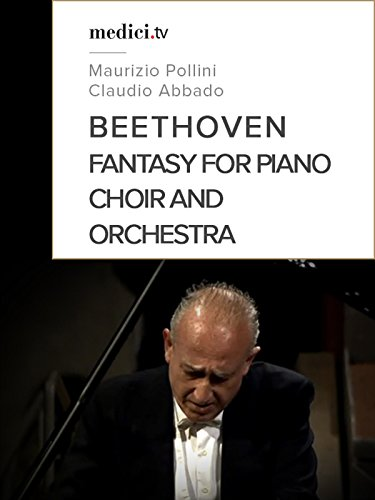 Beethoven, Fantasy for Piano, Choir and Orchestra - Maurizio Pollini, Claudio Abbado - Berliner Philharmoniker