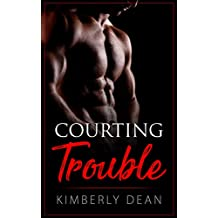 Courting Trouble (The Courting Series Book 1)