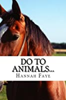 Do to Animals