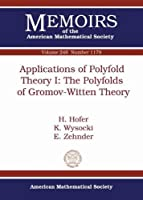 Applications of Polyfold Theory I: The Polyfolds of Gromov-witten Theory (Memoirs of the American Mathematical Society)