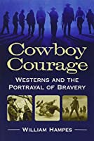 Cowboy Courage: Westerns and the Portrayal of Bravery