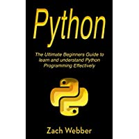 Python: The Ultimate Beginners Guide to Learn and Understand Python Programming (English Edition)