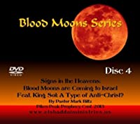 Blood Moon Series: Disc 4 Signs in the Heavens: Blood Moons are Coming to Israel