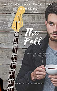 The Fall: A Tough Love Rock Star Romance by [Kingsley, Veronica]