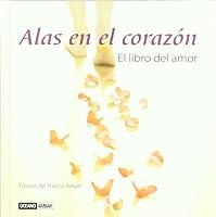 Alas En El Corazon: El Libro Del Amor (Inspiraciones)
