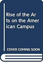 Rise of the Arts on the American Campus
