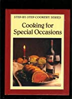 Cooking for Special Occasions (Step-by-Step)