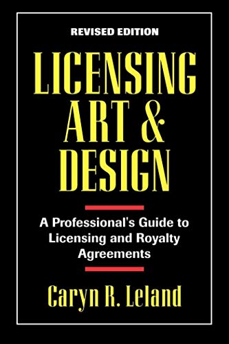 Download Licensing Art and Design: A Professional's Guide to Licensing and Royalty Agreements 1880559277