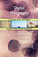 Digital Holography A Complete Guide - 2020 Edition