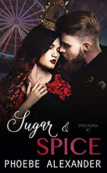 Sugar & Spice (Spicetopia Book 1) by [Alexander, Phoebe]